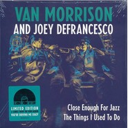Van Morrison, Joey DeFrancesco | Close Enough For Jazz / The Things I Used To Do