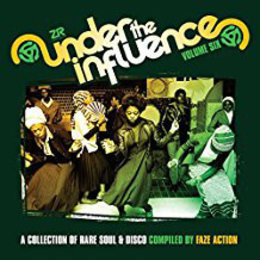 Faze Action | Under The Influence Volume Six (A Collection Of Rare Soul & Disco)
