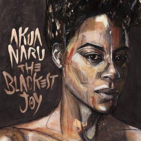 Akua Naru | The Blackest Joy
