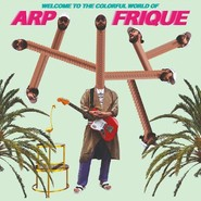 Arp Frique | Welcome To The Colorful World Of Arp Frique