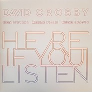 David Crosby, Becca Stevens, Michelle Willis, Michael League | Here If You Listen
