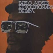 Pablo Moses | Revolutionary Dream