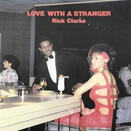 Rick Clarke | Love with A Stranger