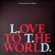 L.T.D. | Love To The World (Kon's Lots Of Love Remix)