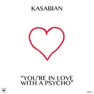 Kasabian | You're In Love With A Psycho