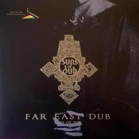 The Suns Of Dub | Far East Dub