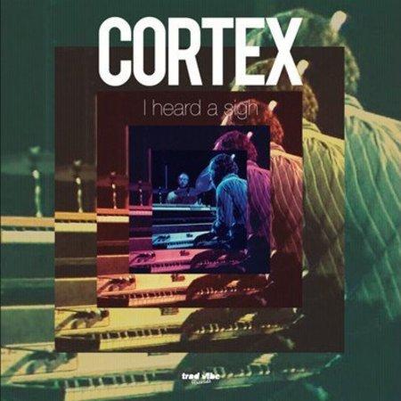 Cortex | I Heard A Sigh