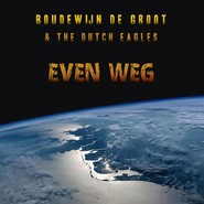 Boudewijn De Groot, Dutch Eagles | Even Weg