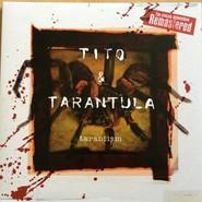 Tito & Tarantula | Tarantism