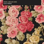Mark Lanegan Band | Blues Funeral