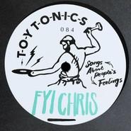 FYI Chris | Songs About People's Feelings