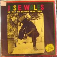 Josey Wales | No Wey No Better Than Yard