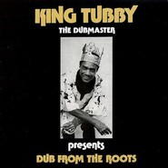 King Tubby | Dub From The Roots