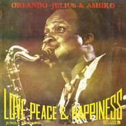 Orlando Julius & The Ashiko | Love, Peace & Happiness