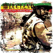 Luciano (2) | Jah Is My Navigator