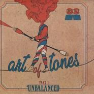 Art Of Tones | Unbalanced Part 1