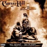 Cypress Hill | Till Death Do Us Part