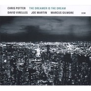 Chris Potter | The Dreamer Is The Dream