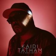 Kaidi Tatham | It's A World Before You