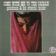 Ganimian & His Oriental Music | Come With Me To The Casbah