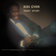 Kiki Gyan | Feelin' Alright