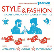 Various | Style & Fashion (Soul Jazz Records Presents Fashion Records A-Class Top Notch Hi Fi Sounds In Fine Style)