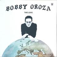 Bobby Oroza | This Love