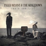 Tyler Bryant & The Shakedown | Truth and lies
