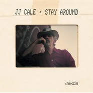 J. J. Cale | Stay Around