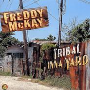 Freddie McKay | Tribal Inna Yard