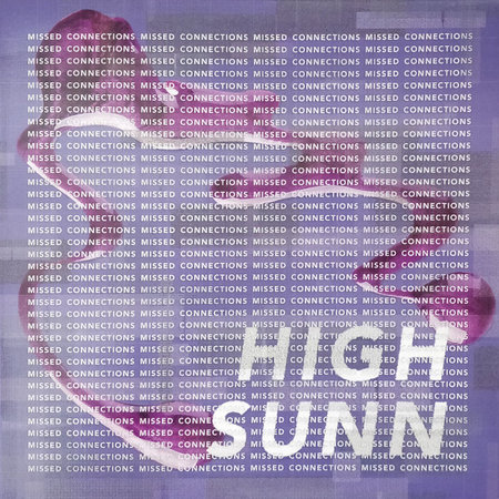 High Sunn | Missed Connections