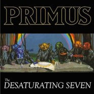 Primus   The Desaturating Seven