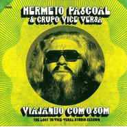 Hermeto Pascoal, Hermeto Pascoal & Grupo Vice Versa | Viajando Com O Som (The Lost '76 Vice-Versa Studio Session)
