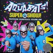 The Aquabats! | Super Show! Television Soundtrack Vol. 1