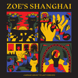 Zoe's Shanghai | A Mirage (Meant To Last Forever)