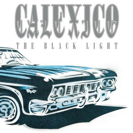 Calexico   The Black Light