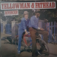 Yellowman & Fathead | Divorced! (For Your Eyes Only)