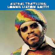 Lonnie Liston Smith And The Cosmic Echoes | Astral Traveling