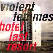 Violent Femmes | Hotel Last Resort