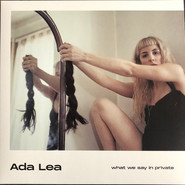 Ada Lea | What We Say In Private