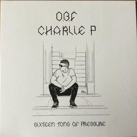 O.B.F., Charlie P | Sixteen Tons Of Pressure