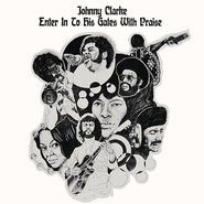 Johnny Clarke | Enter Into His Gate With Praise
