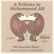 Le Stim   A Tribute To Muhammad Ali (We Crown The King)