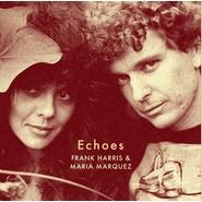 Frank Harris, Maria Marquez | Echoes