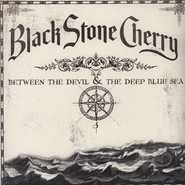Black Stone Cherry | Between The Devil & The Deep Blue Sea
