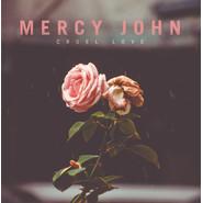 Mercy John | Cruel Love
