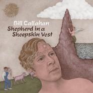 Bill Callahan | The Shepherd in a Sheepskin Vest