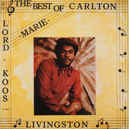 Carlton Livingston   Marie - The Best Of Carlton Livingston