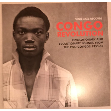 Various | Congo Revolution - Revolutionary And Evolutionary Sounds From The Two Congos 1955-62