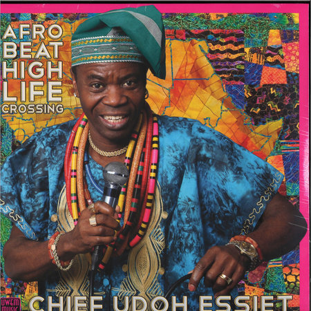 Chief Udoh Essiet | Afrobeat Highlife Crossing